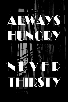 always hungry never thirsty4